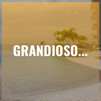 GRANDIOSO...